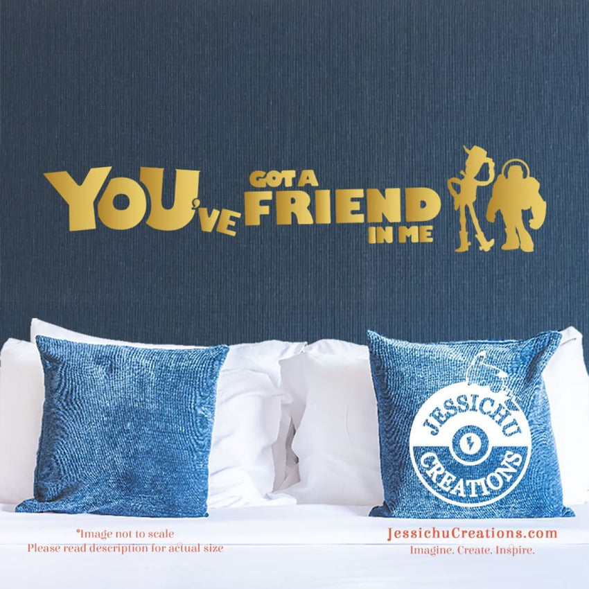 Youve Got A Friend In Me Toy Story Inspired Disney Quote Wall Vinyl Decal