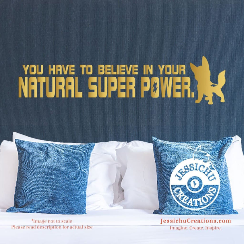 You Have To Believe In Your Natural Super Power - Bolt Inspired Disney Quote Wall Vinyl Decal Decals