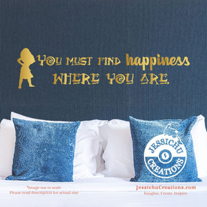 You Must Find Happiness Where Are - Moana Inspired Disney Quote Wall Vinyl Decal Decals