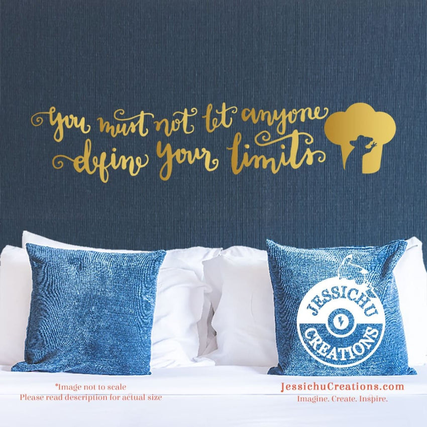 You Must Not Let Anyone Define Your Limits - Ratatouille Inspired Disney Quote Wall Vinyl Decal Decals