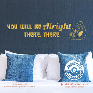 You'll Be Alright. There. - Big Hero 6 Inspired Disney Quote Wall Vinyl Decal Decals