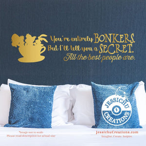 You're Entirely Bonkers. - Alice In Wonderland Inspired Disney Quote Wall Vinyl Decal Decals