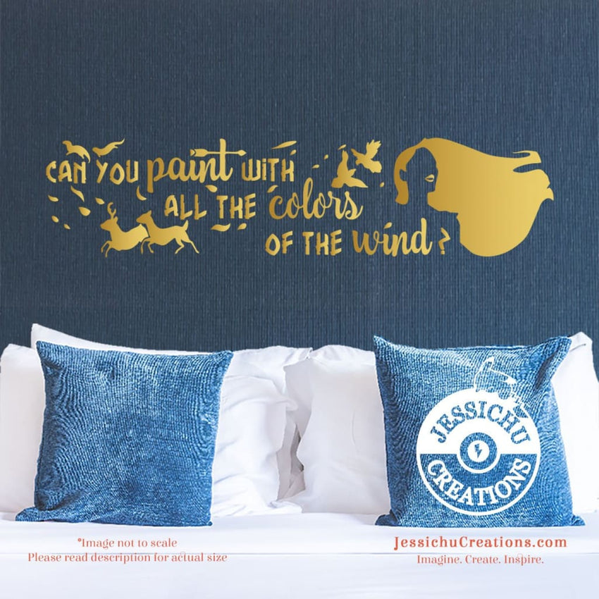Can You Paint With All The Colors Of Wind? - Pocahontas Inspired Disney Quote Wall Vinyl Decal Decals