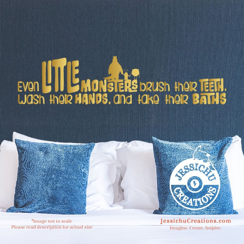 Even Little Monsters Brush Their Teeth - Monster's Inc Inspired Disney Quote Wall Vinyl Decal Decals