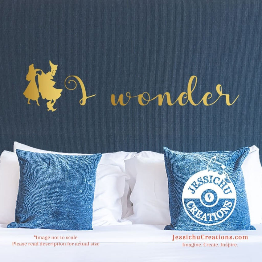 I Wonder - Sleeping Beauty Inspired Disney Quote Wall Vinyl Decal Decals