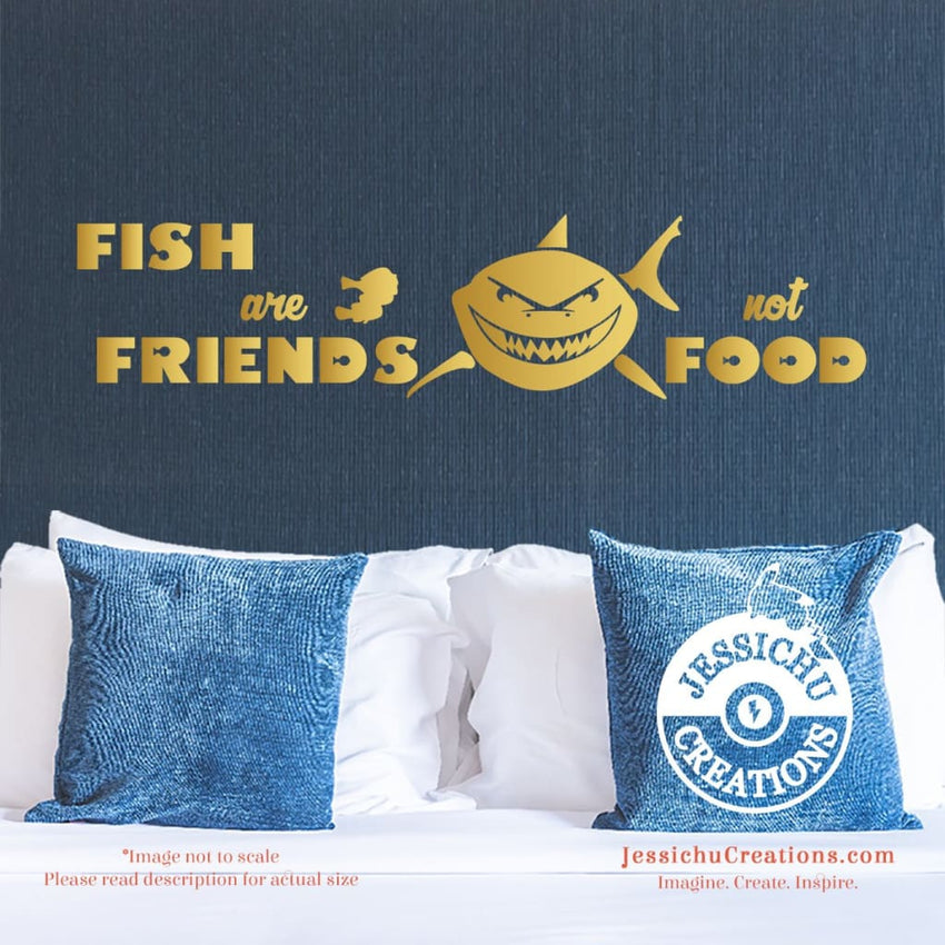 Fish are friends not food - Finding Nemo Inspired Disney Quote Wall Vinyl Decal