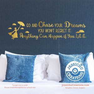 Go And Chase Your Dreams You Won?T Regret It - Mary Poppins Inspired Disney Quote Wall Vinyl Decal Decals