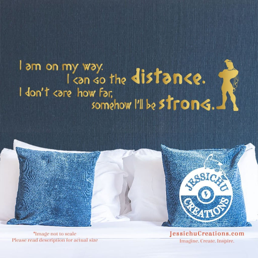 I Am On My Way Can Do The Distance. - Hercules Inspired Disney Quote Wall Vinyl Decal Decals