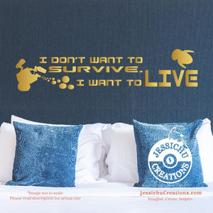 I Don?T Want To Survive. Live. - Wall-E Inspired Disney Quote Wall Vinyl Decal Decals