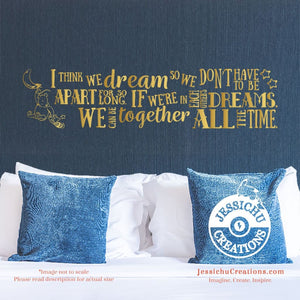 I Think We Dream So Don't Have To Be Apart For Long. - Winnie The Pooh Inspired Disney Decal Decals