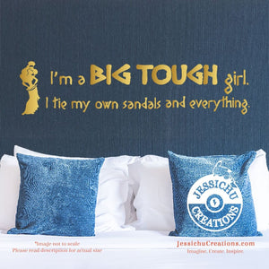 I?M A Big Tough Girl. I Tie My Own Sandals And Everything - Hercules Inspired Disney Vinyl Decal Decals