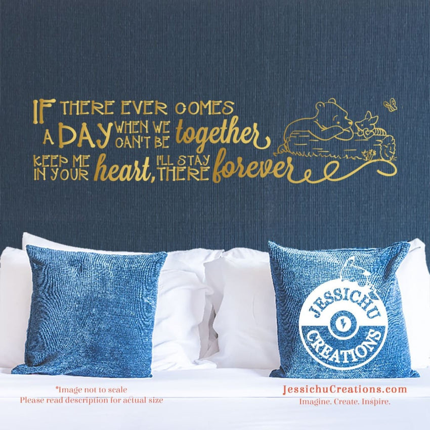 If There Ever Comes A Day When We Can?T Be Together - Winnie The Pooh Inspired Disney Vinyl Decal Decals