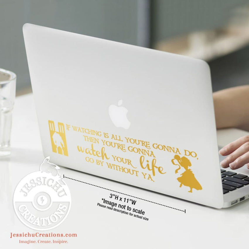 If Watching Is All You're Gonna Do... - The Hunchback Of Notre Dame Inspired Disney Vinyl Decal Decals