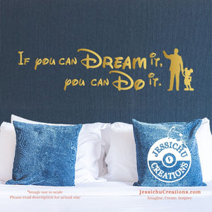 If You Can Dream It Do - Walt Disney Inspired Quote Wall Vinyl Decal Decals