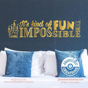 It's Kind Of Fun To Do The Impossible - Walt Disney Inspired Quote Wall Vinyl Decal Decals