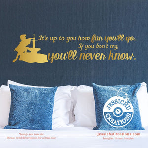 It's Up To You How Far Go. - Sword In The Stone Inspired Disney Quote Wall Vinyl Decal Decals