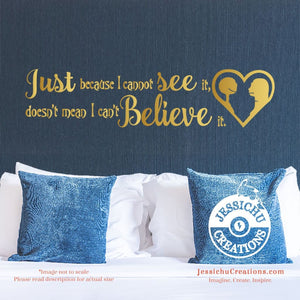Just Because I Cannot See It - Nightmare Before Christmas Inspired Disney Quote Wall Vinyl Decal Decals