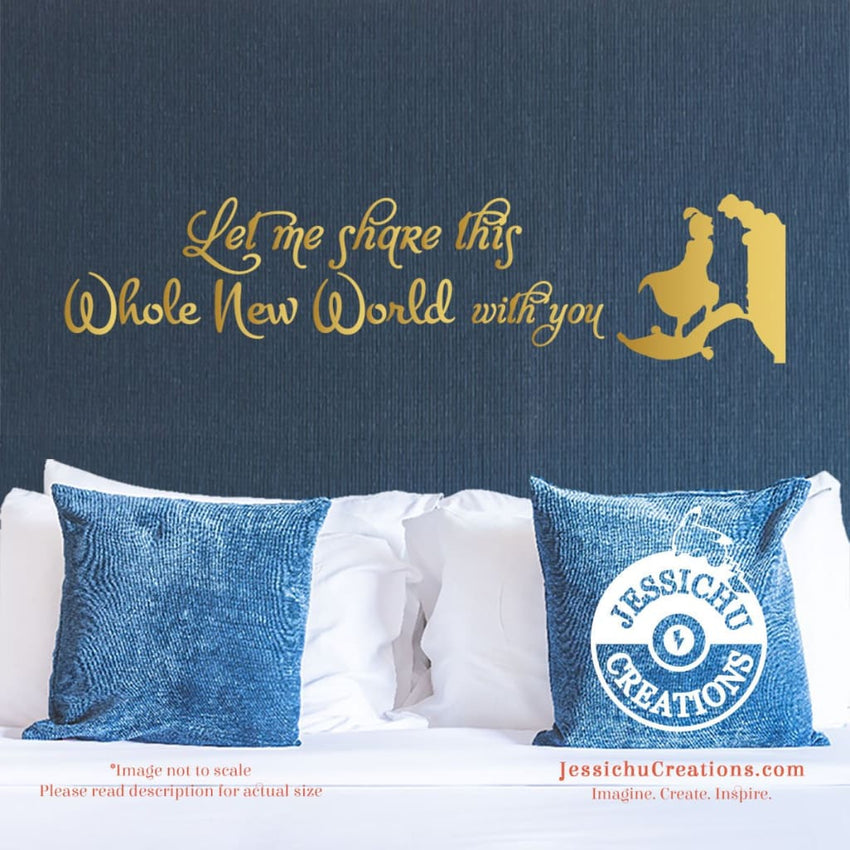 Let Me Share This Whole New World With You - Aladdin Inspired Disney Quote Wall Vinyl Decal Decals