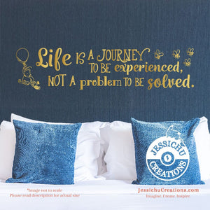 Life Is A Journey To Be Experienced  - Winnie The Pooh Inspired Disney Quote Wall Vinyl Decal Decals