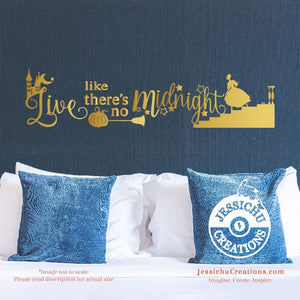 Live Like There's No Midnight - Cinderella Inspired Disney Quote Wall Vinyl Decal Decals