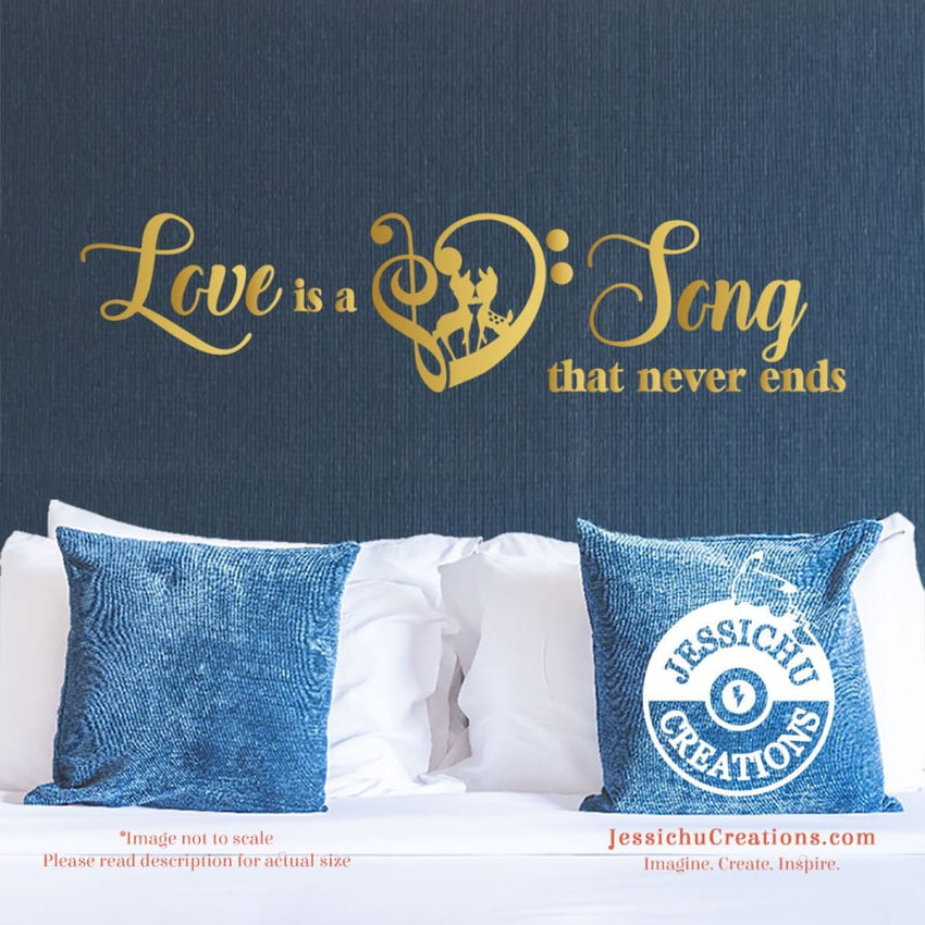 Love Is A Song That Never Ends - Bambi Inspired Disney Quote Wall Vinyl Decal Decals