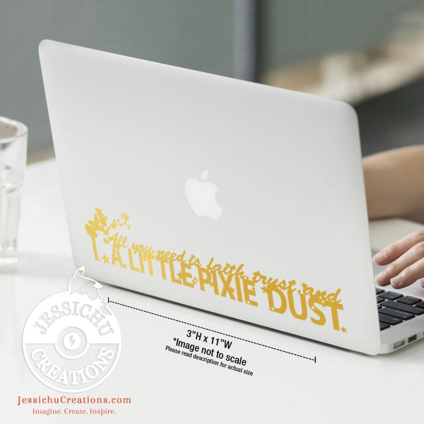 All You Need Is Faith Trust And A Little Pixie Dust - Peter Pan Inspired Disney Quote Vinyl Decal Decals