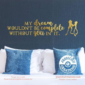 My Dream Wouldn?T Be Complete Without You In It. - Princess And The Frog Inspired Disney Vinyl Decal Decals