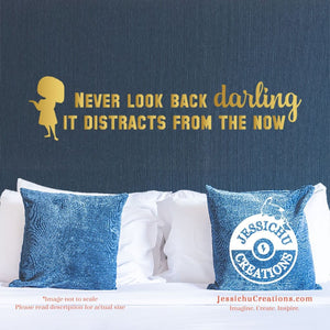 Never Look Back Darling - Incredibles Inspired Disney Quote Wall Vinyl Decal Decals
