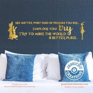 No Matter What Kind Of Person You Are I Implore You: Try. - Zootopia Inspired Disney Vinyl Decal Decals
