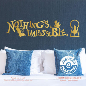 Nothing's Impossible - Alice In Wonderland Inspired Disney Quote Wall Vinyl Decal Decals