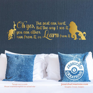 Oh Yes The Past Can Hurt. But Way I See It... - Lion King Inspired Disney Quote Vinyl Decal Decals