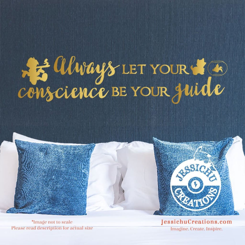 Always Let Your Conscience Be Guide - Pinocchio Inspired Disney Quote Wall Vinyl Decal Decals