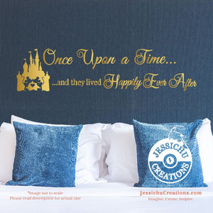 Once Upon A Time... And They Lived Happily Ever After - Disney Inspired Quote Vinyl Decal Decals