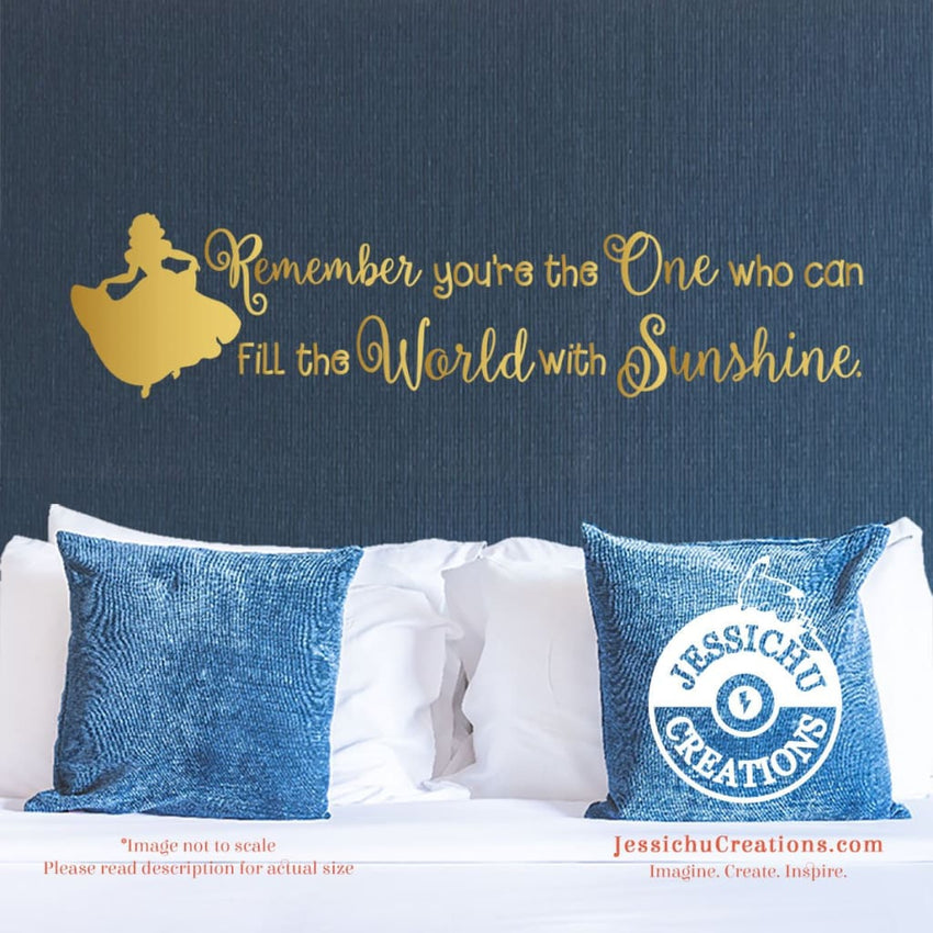Remember You Are The One Who Can Fill World With Sunshine - Snow White Inspired Disney Decal Decals