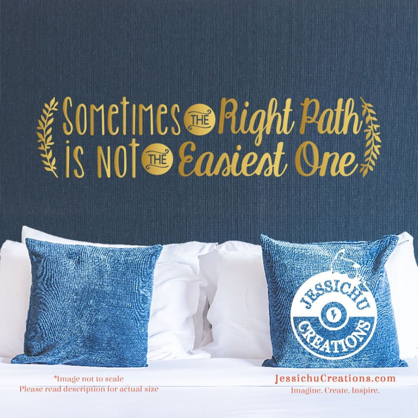 Sometimes The Right Path Is Not Easiest One - Pocahontas Inspired Disney Quote Wall Vinyl Decal Decals