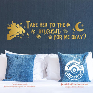 Take Her To The Moon For Me Okay? - Inside Out Inspired Disney Quote Wall Vinyl Decal Decals
