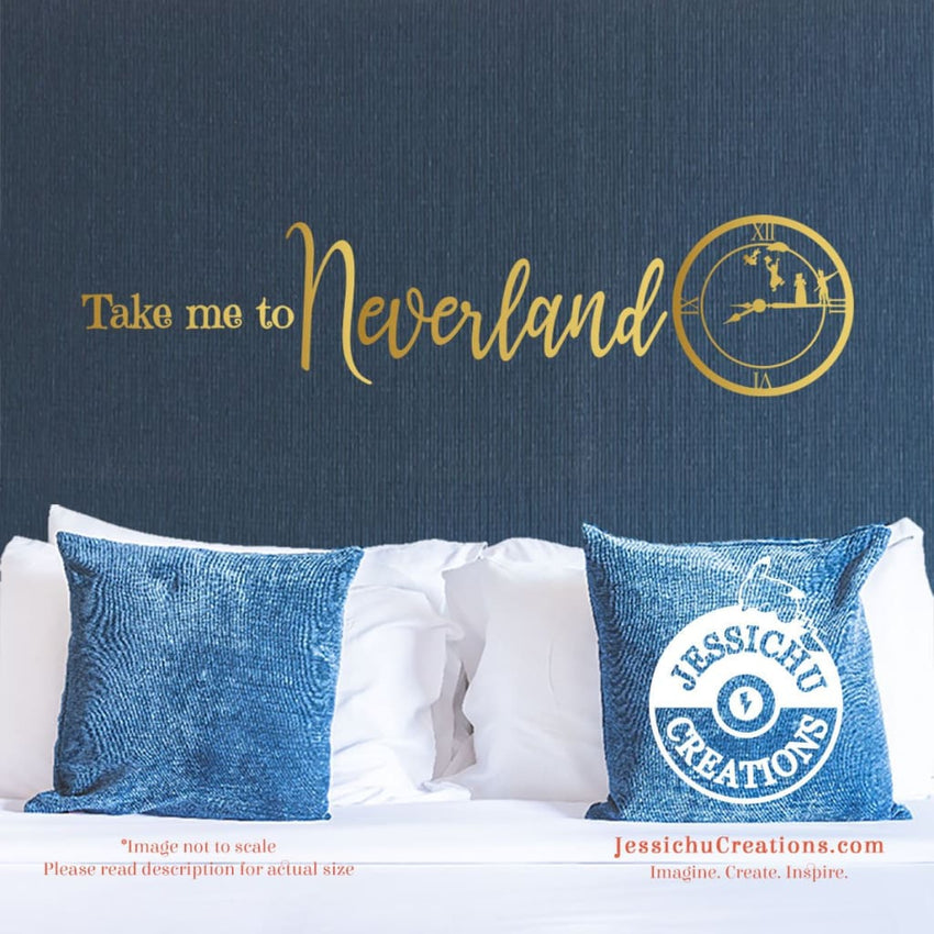 Take Me To Neverland - Peter Pan Inspired Disney Quote Wall Vinyl Decal Decals