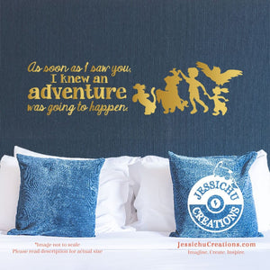 As Soon I Saw You Knew An Adventure... - Winnie The Pooh Inspired Disney Quote Vinyl Decal Decals
