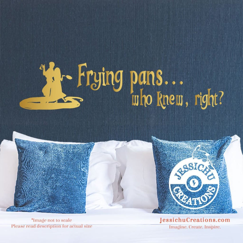 Frying Pans Who Knew Right Tangled Inspired Disney Quote Wall Vinyl Decal Decals Jessichu Creations