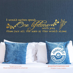 I Rather Spend One Lifetime - Lord Of The Rings Inspired Geeky Quote Wall Vinyl Decal Decals