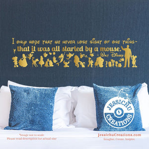 I Only Hope ... It Was All Started By A Mouse. - Walt Disney Inspired Quote Wall Vinyl Decal Decals