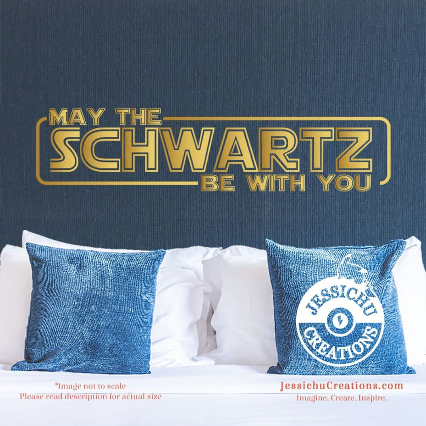 May The Schwartz Be With You - Spaceballs Inspired Geeky Quote Wall Vinyl Decal Decals
