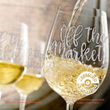 Off the Market - Inspired Quote for Wine Tumbler Wall Vinyl Decal Decals