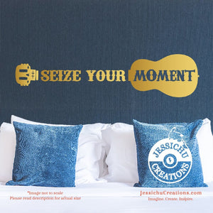 Seize Your Moment - Coco Inspired Disney Pixar Quote Wall Vinyl Decal Decals