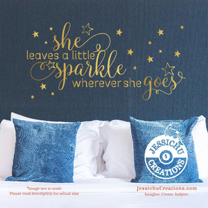 She leaves a little sparkle - Inspired Motivational Quote Wall Vinyl Decal Decals