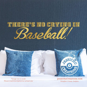 There's No Crying In Baseball - A League Of Their Own Inspired Geeky Quote Wall Vinyl Decal Decals