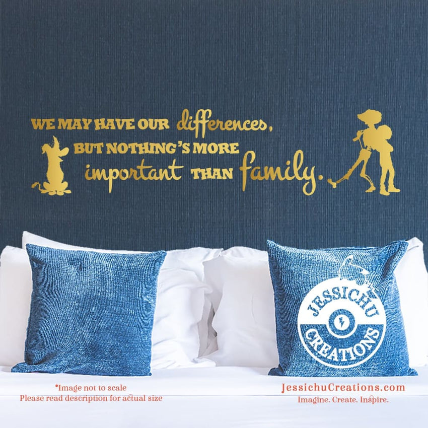 We may have our differences - Coco Inspired Disney Pixar Quote Wall Vinyl Decal Decals