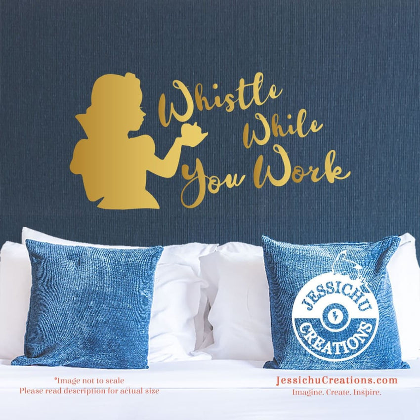 Whistle While You Work - Snow White Inspired Quote Wall Vinyl Decal Decals