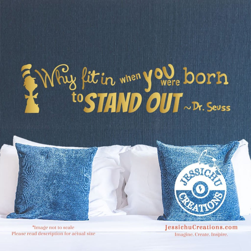 Why Fit In When You Were Born To Stand Out? - Dr. Seuss Inspired Geeky Quote Wall Vinyl Decal Decals