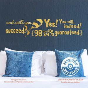 And will you succeed? - Dr. Seuss Inspired Geeky Quote Wall Vinyl Decal | Decals | Decals | Jessichu Creations